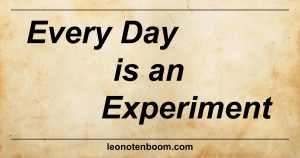 Every Day Is An Experiment
